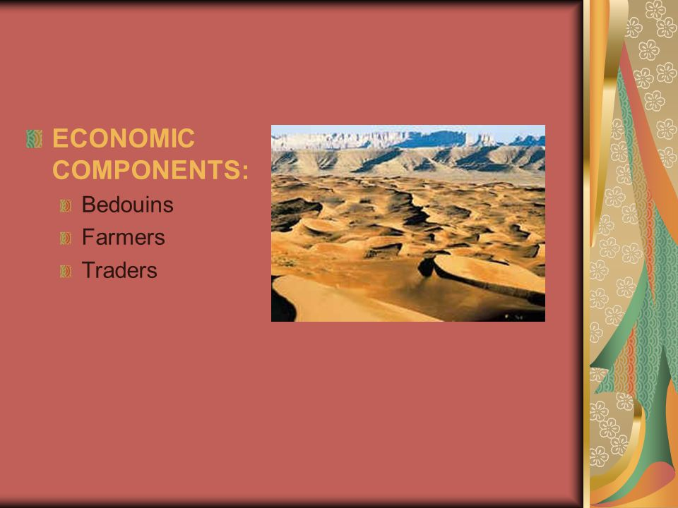 ECONOMIC COMPONENTS: Bedouins Farmers Traders