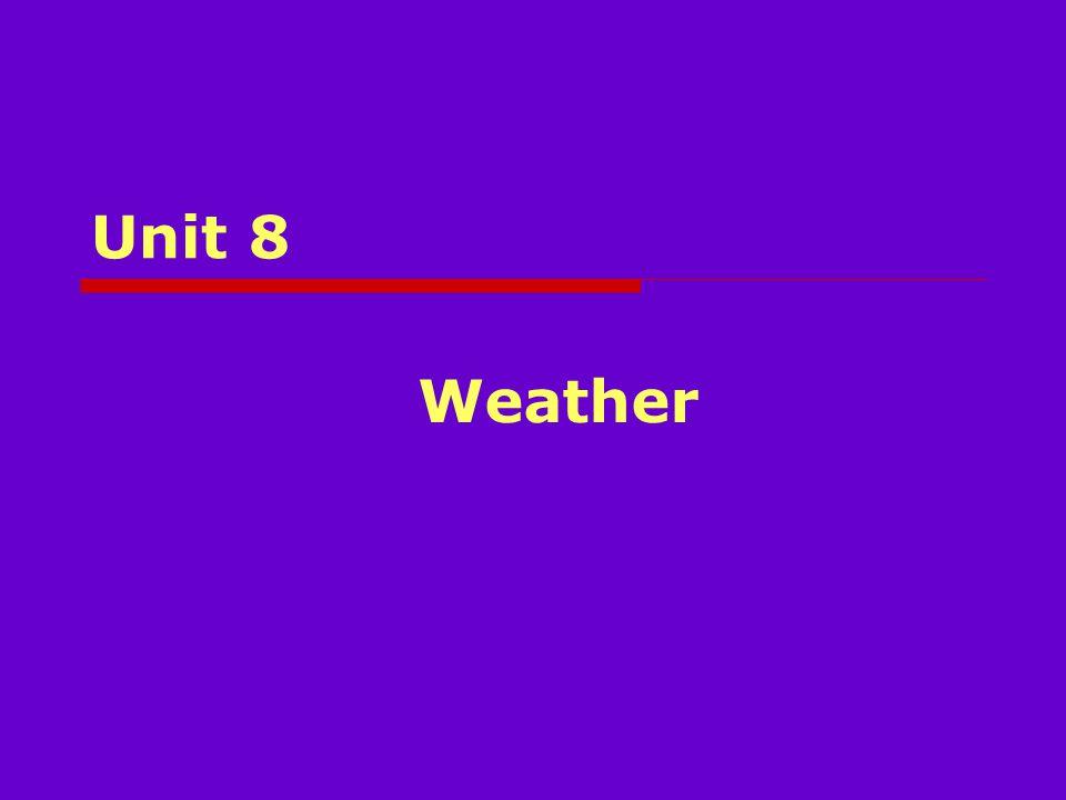 Unit 8 Weather