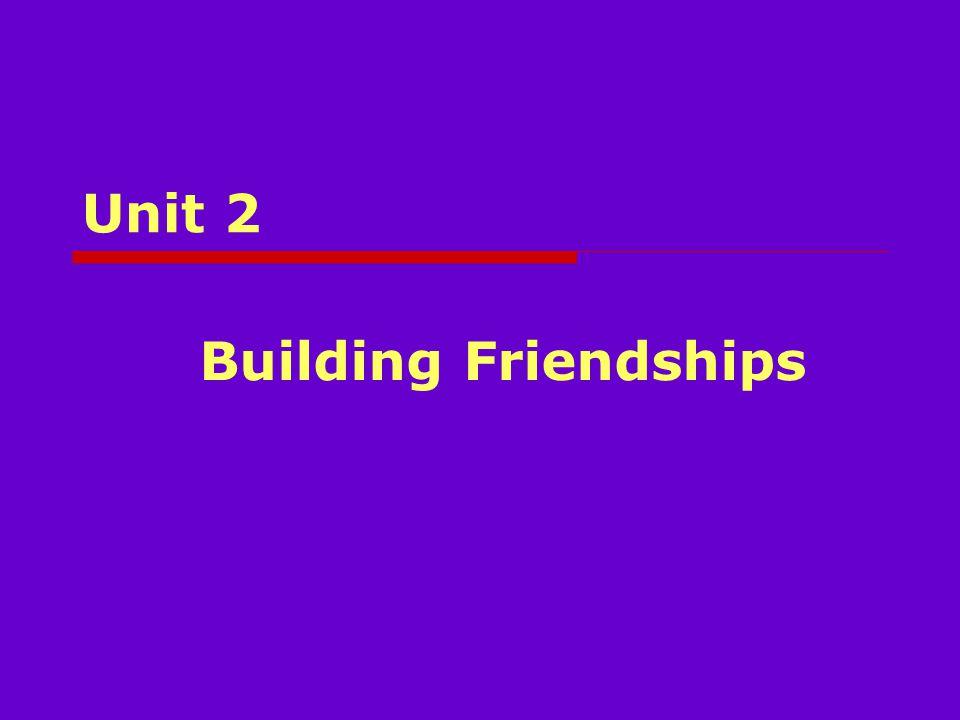Unit 2 Building Friendships