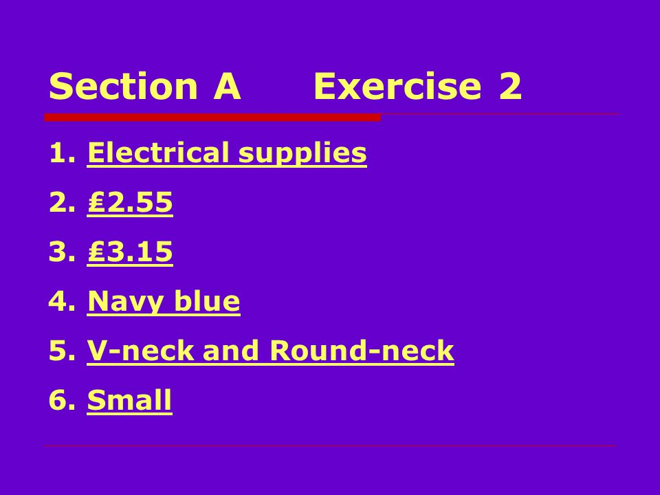 Section AExercise 2 1. Electrical supplies 2. ₤2.55 3.