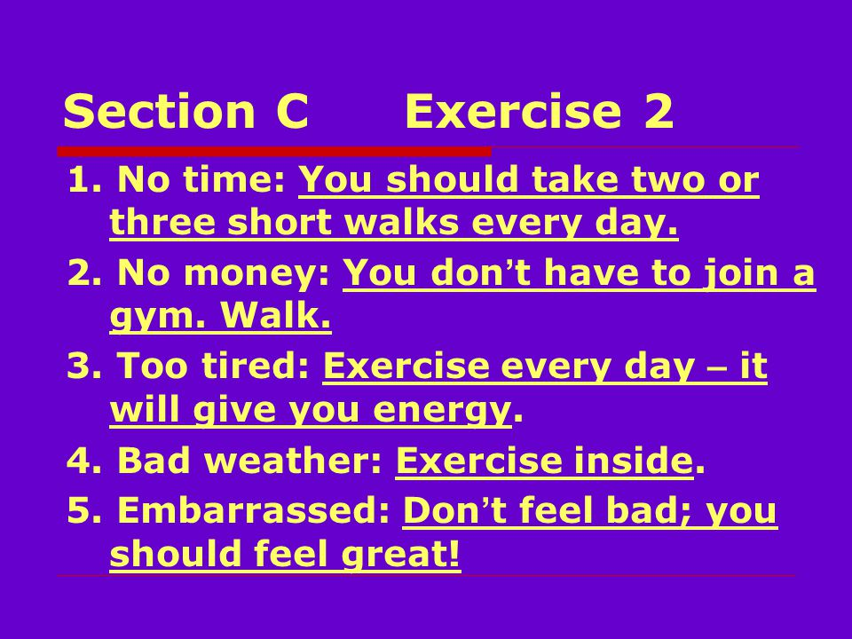 Section CExercise 2 1. No time: You should take two or three short walks every day.