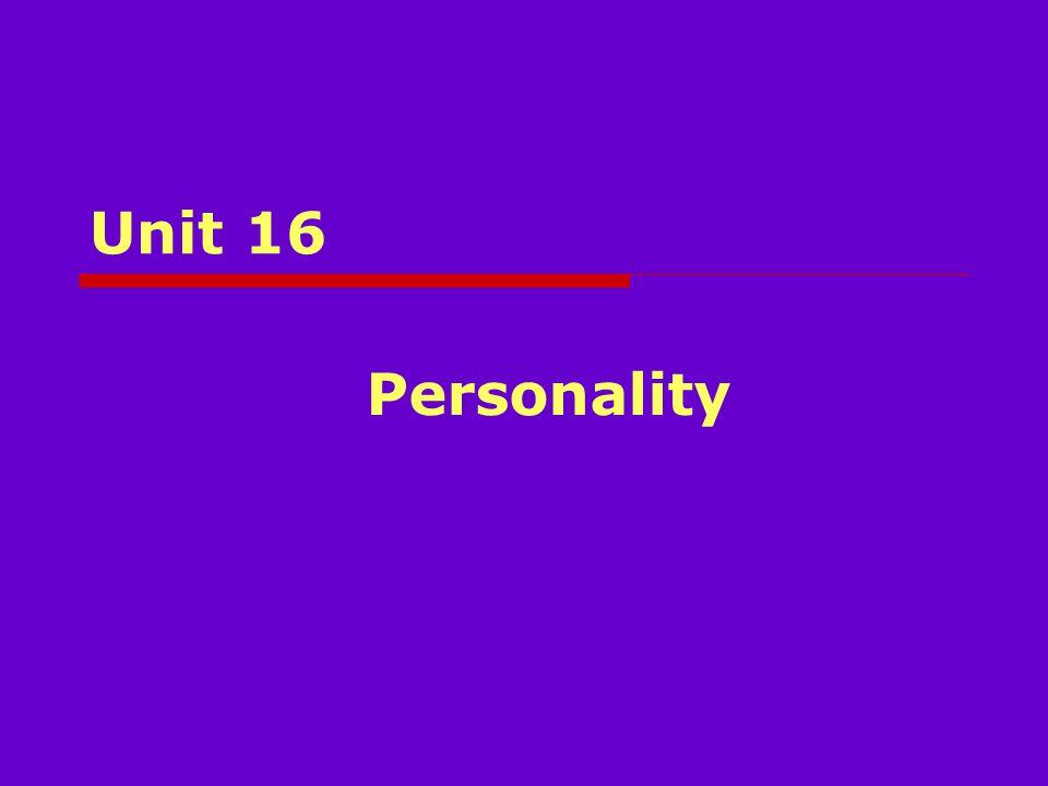 Unit 16 Personality