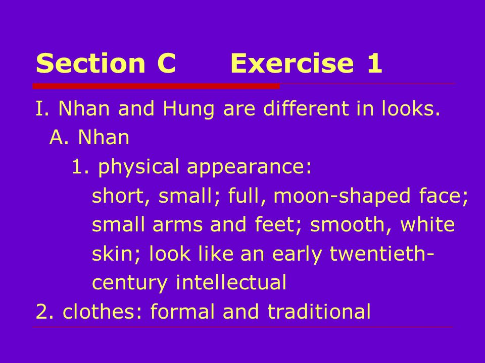 Section CExercise 1 I. Nhan and Hung are different in looks.