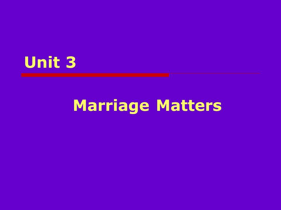 Unit 3 Marriage Matters