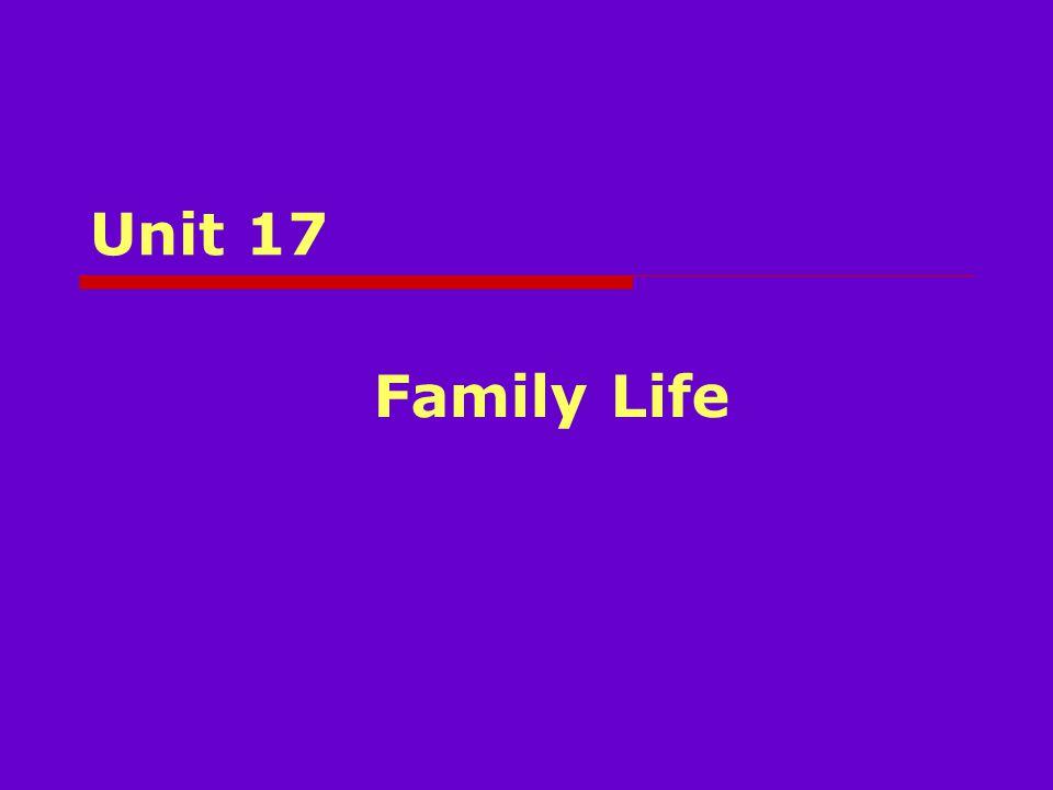 Unit 17 Family Life