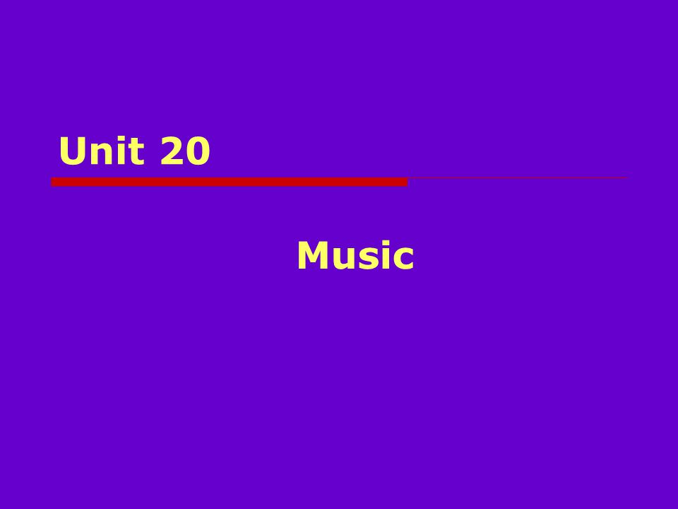 Unit 20 Music