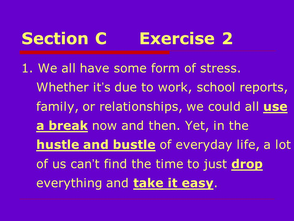 Section CExercise 2 1. We all have some form of stress.