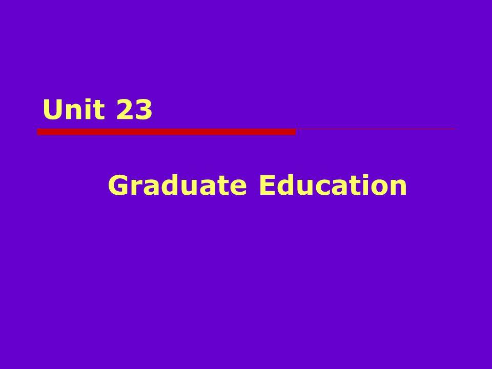 Unit 23 Graduate Education