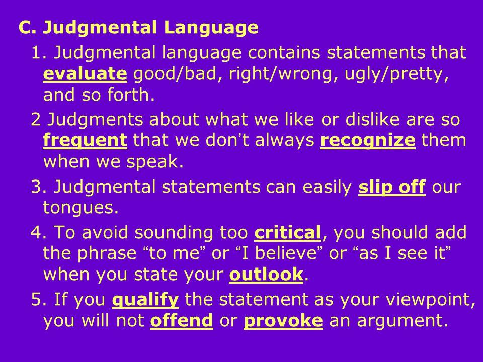 C. Judgmental Language 1.