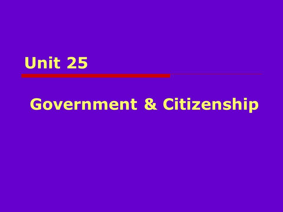 Unit 25 Government & Citizenship