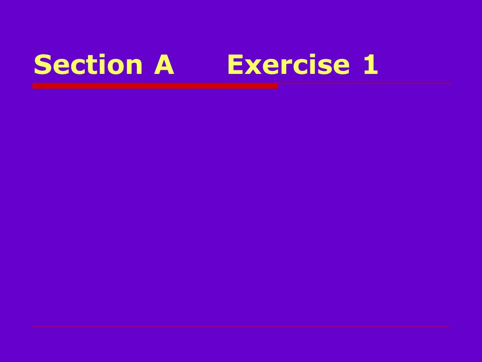 Section AExercise 1