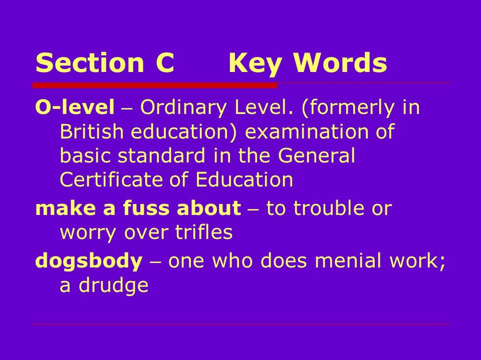 Section CKey Words O-level – Ordinary Level.