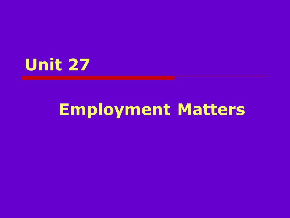 Unit 27 Employment Matters