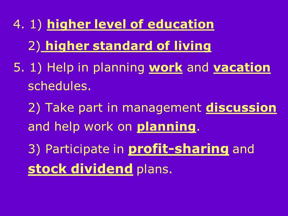 4. 1) higher level of education 2) higher standard of living 5.
