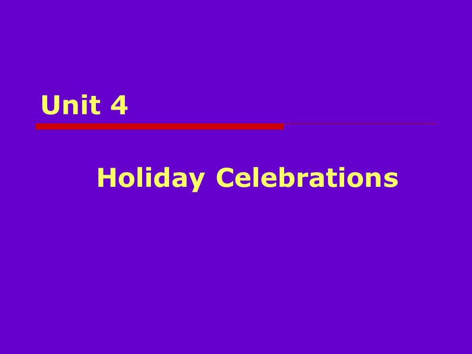 Unit 4 Holiday Celebrations