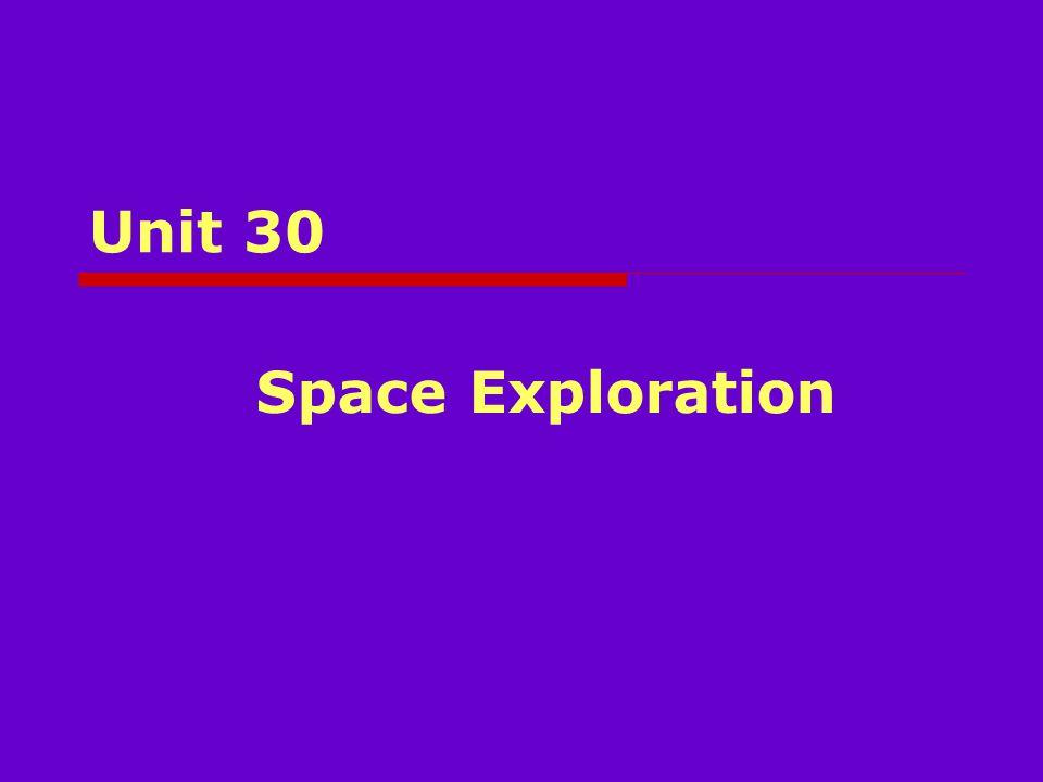 Unit 30 Space Exploration