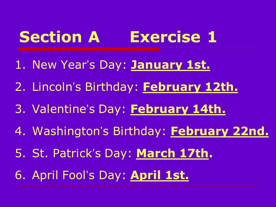 Section AExercise 1 1.New Year ' s Day: January 1st.
