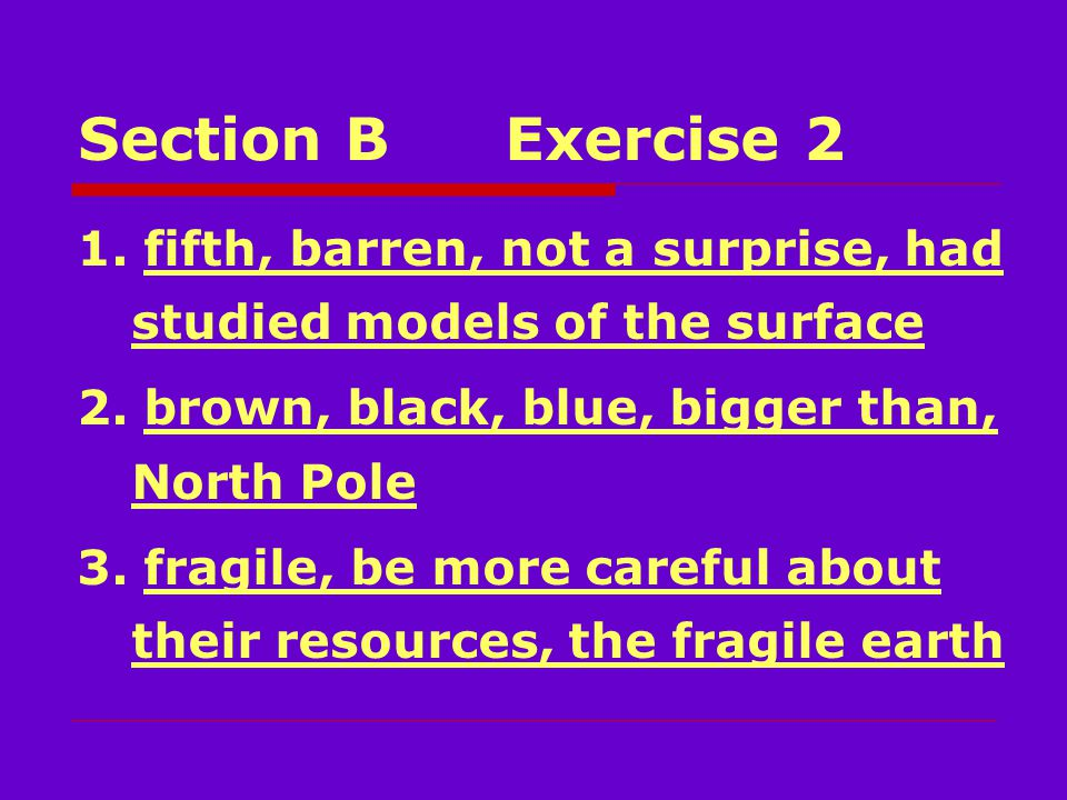 Section BExercise 2 1. fifth, barren, not a surprise, had studied models of the surface 2.