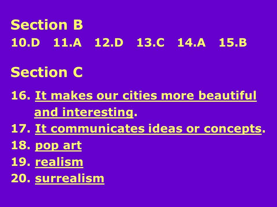 Section B 10.D 11.A 12.D 13.C 14.A 15.B Section C 16.
