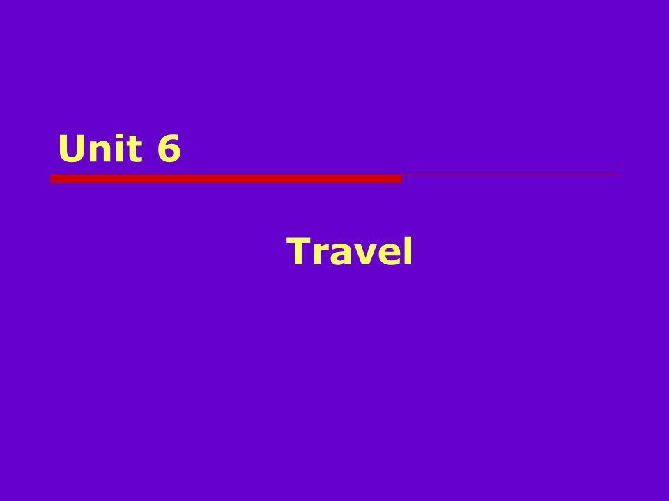 Unit 6 Travel