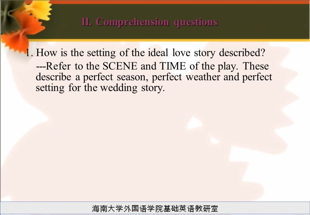 II. Comprehension questions 1. How is the setting of the ideal love story described.