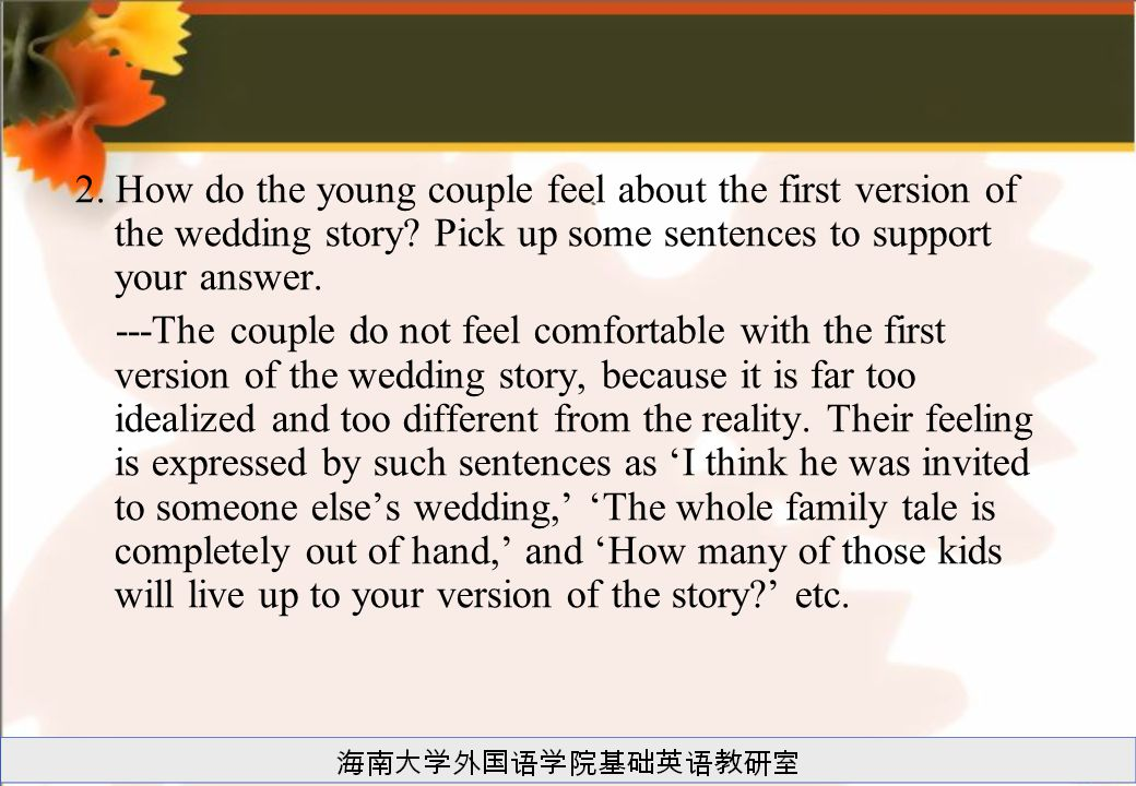 2. How do the young couple feel about the first version of the wedding story.