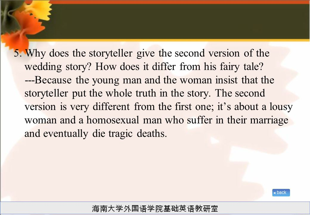 5. Why does the storyteller give the second version of the wedding story.