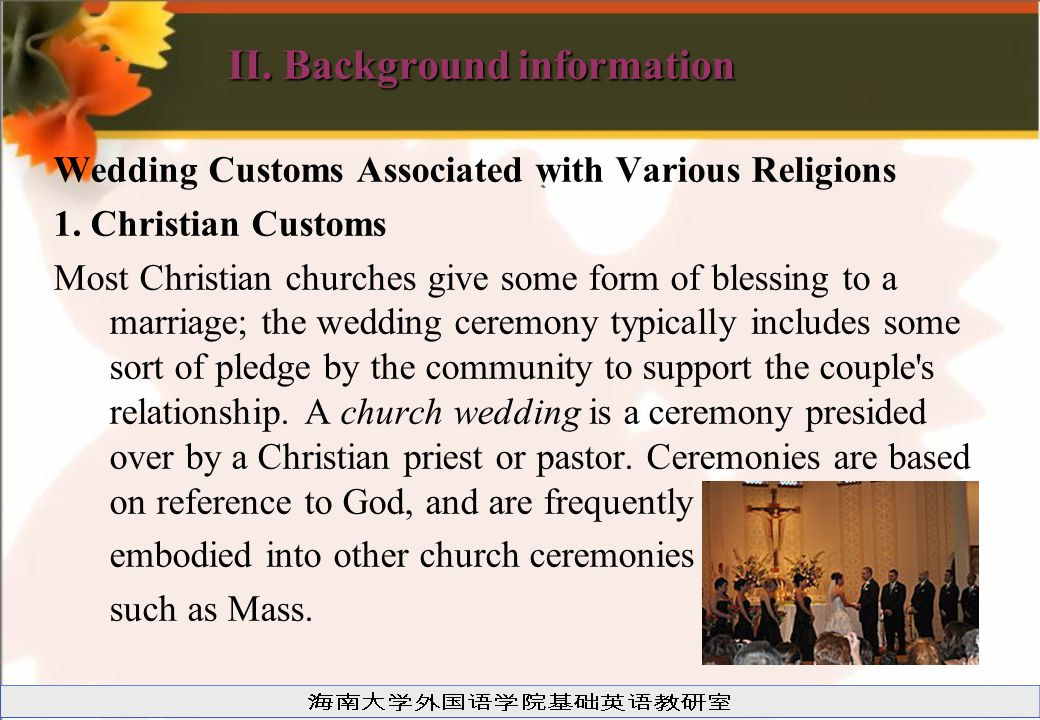 II. Background information Wedding Customs Associated with Various Religions 1.