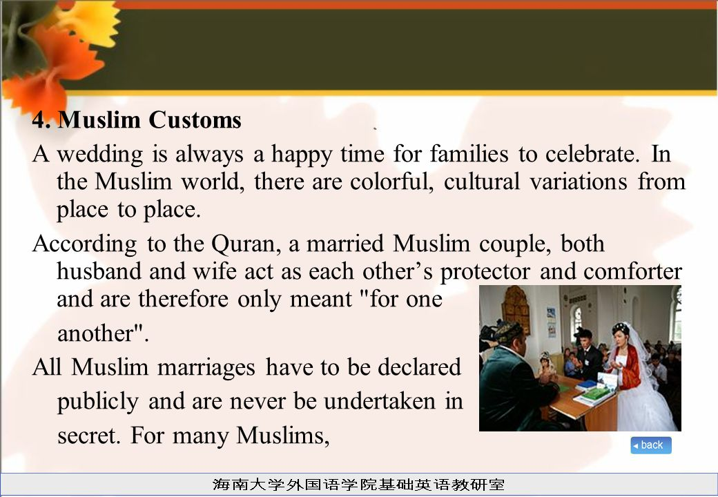 4. Muslim Customs A wedding is always a happy time for families to celebrate.