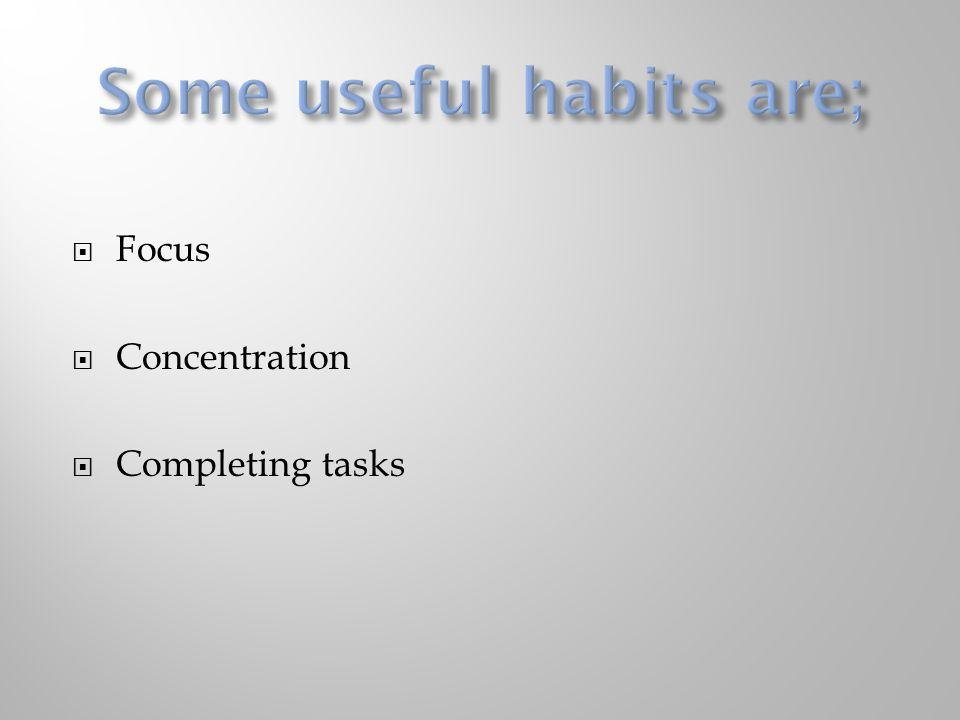  Focus  Concentration  Completing tasks