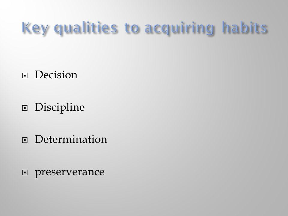  Decision  Discipline  Determination  preserverance