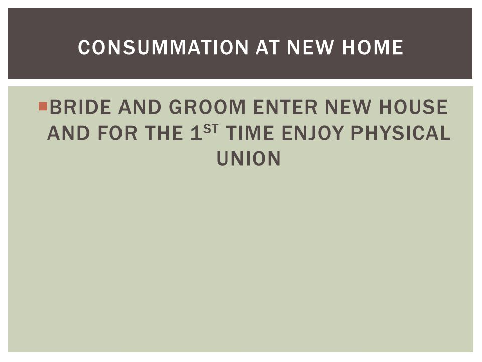  BRIDE AND GROOM ENTER NEW HOUSE AND FOR THE 1 ST TIME ENJOY PHYSICAL UNION CONSUMMATION AT NEW HOME