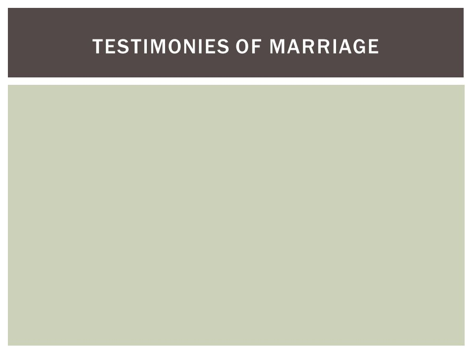 TESTIMONIES OF MARRIAGE