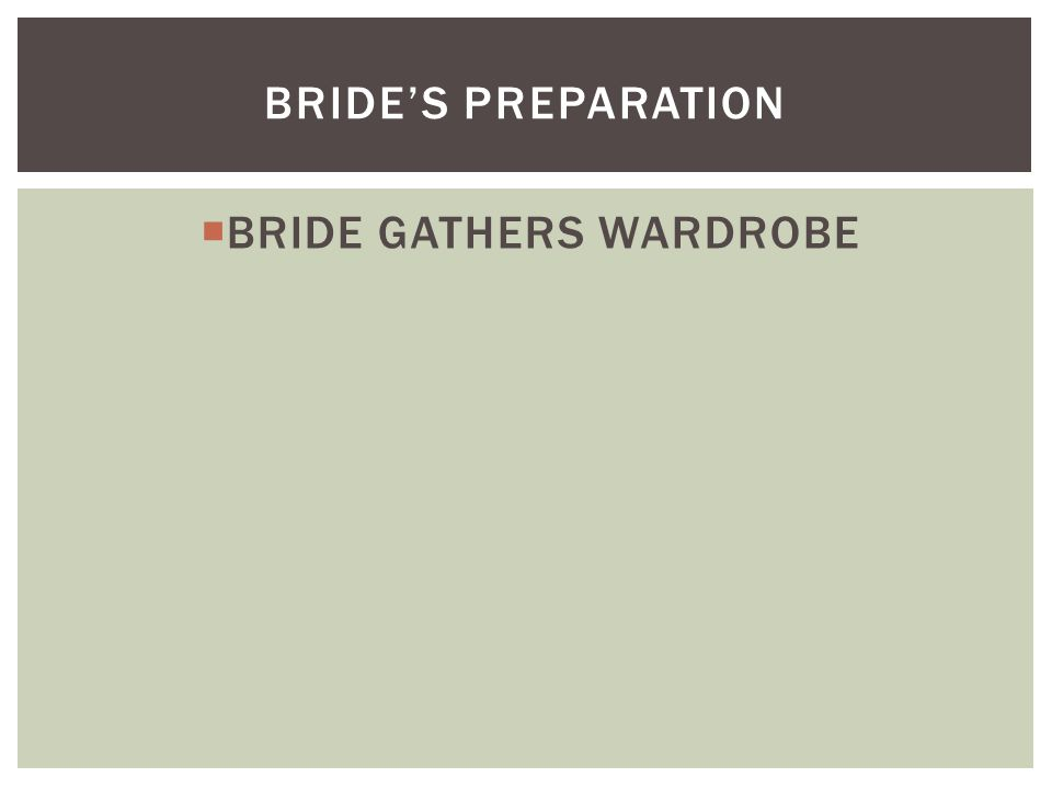  BRIDE GATHERS WARDROBE BRIDE'S PREPARATION