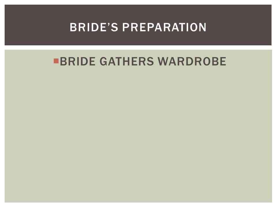  BRIDE GATHERS WARDROBE BRIDE'S PREPARATION