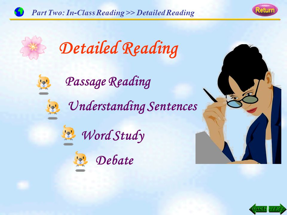Detailed Reading Debate Part Two: In-Class Reading >> Detailed Reading Passage Reading Understanding Sentences Word Study