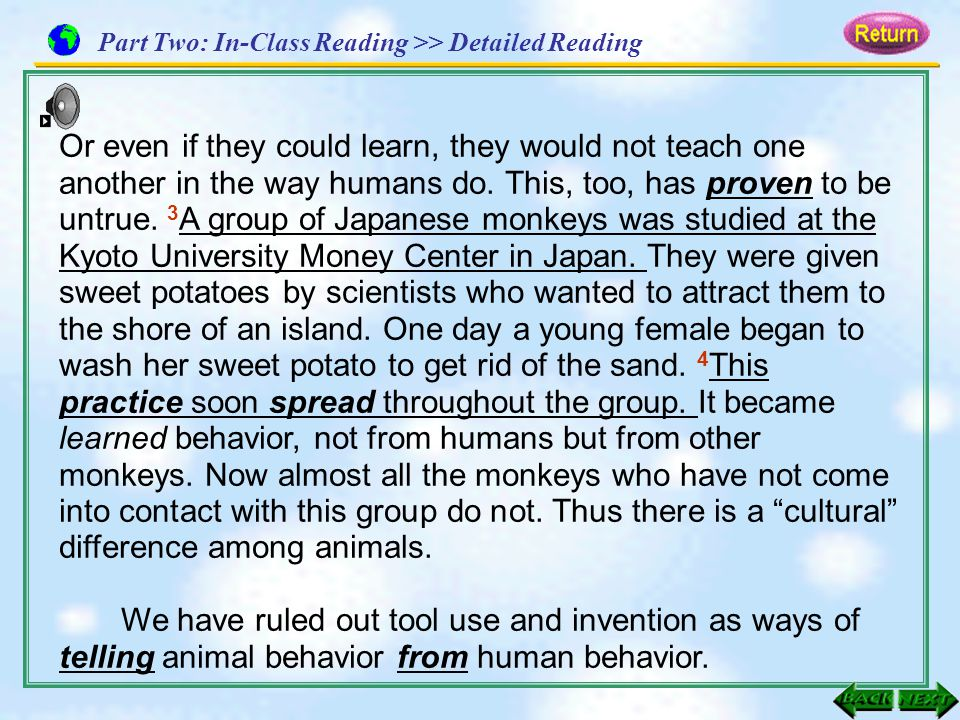 Or even if they could learn, they would not teach one another in the way humans do. This, too, has proven to be untrue. 3 A group of Japanese monkeys