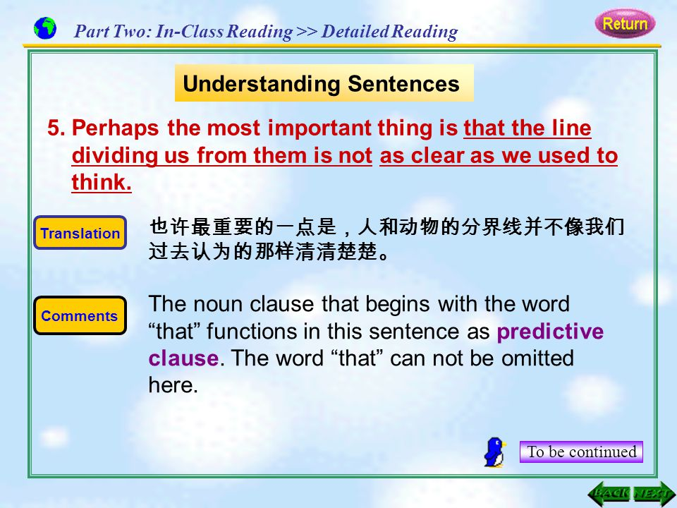 5. Perhaps the most important thing is that the line dividing us from them is not as clear as we used to think. Translation Comments 也许最重要的一点是,人和动物的分界