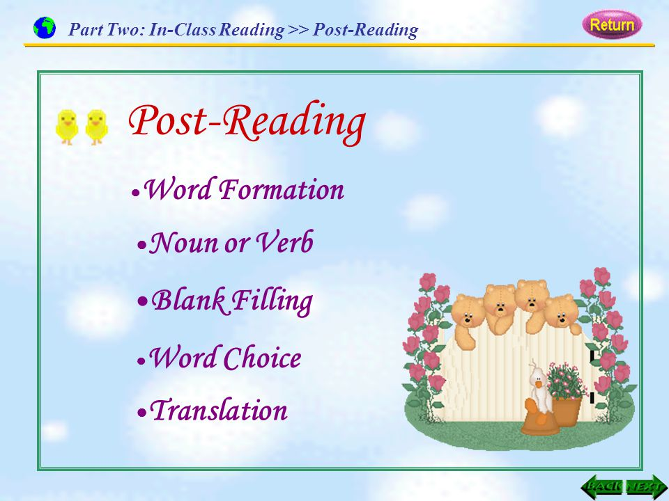 Post-Reading ● Translation Part Two: In-Class Reading >> Post-Reading ● Word Formation ● Noun or Verb ● Blank Filling ● Word Choice