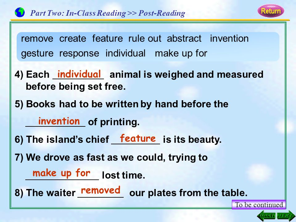 4) Each animal is weighed and measured before being set free. 5) Books had to be written by hand before the of printing. 6) The island's chief is its