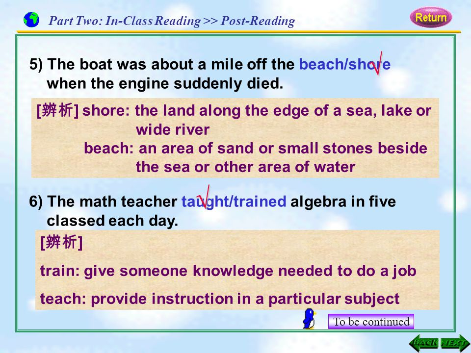 [ 辨析 ] shore: the land along the edge of a sea, lake or wide river beach: an area of sand or small stones beside the sea or other area of water 6) The