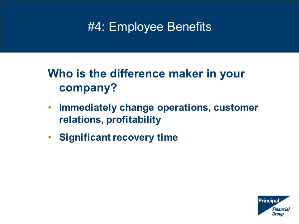 #4: Employee Benefits Who is the difference maker in your company.