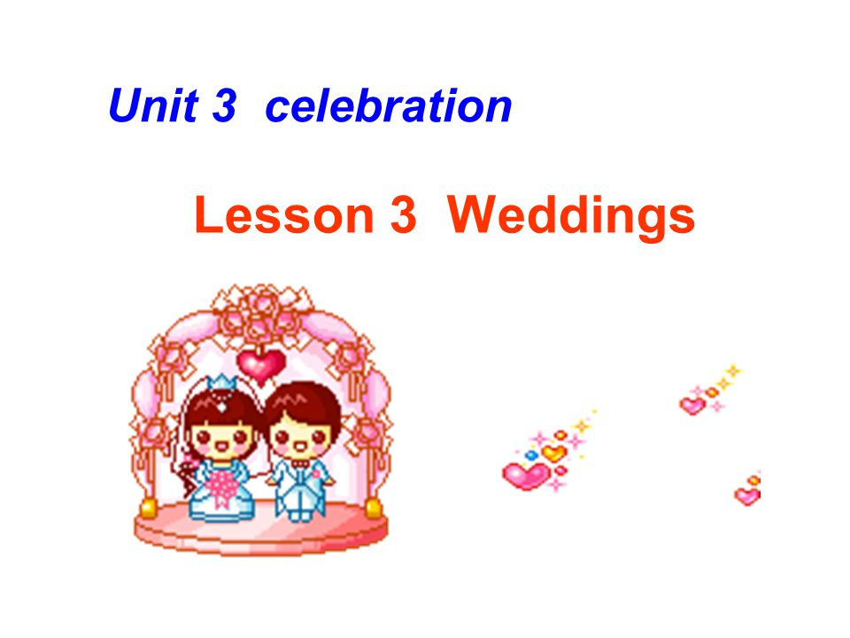Lesson 3 Weddings Unit 3 celebration