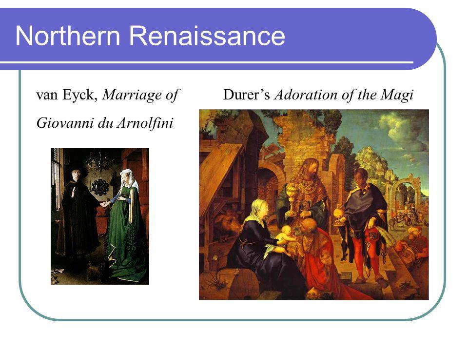 Northern Renaissance van Eyck, Marriage of Durer's Adoration of the Magi Giovanni du Arnolfini