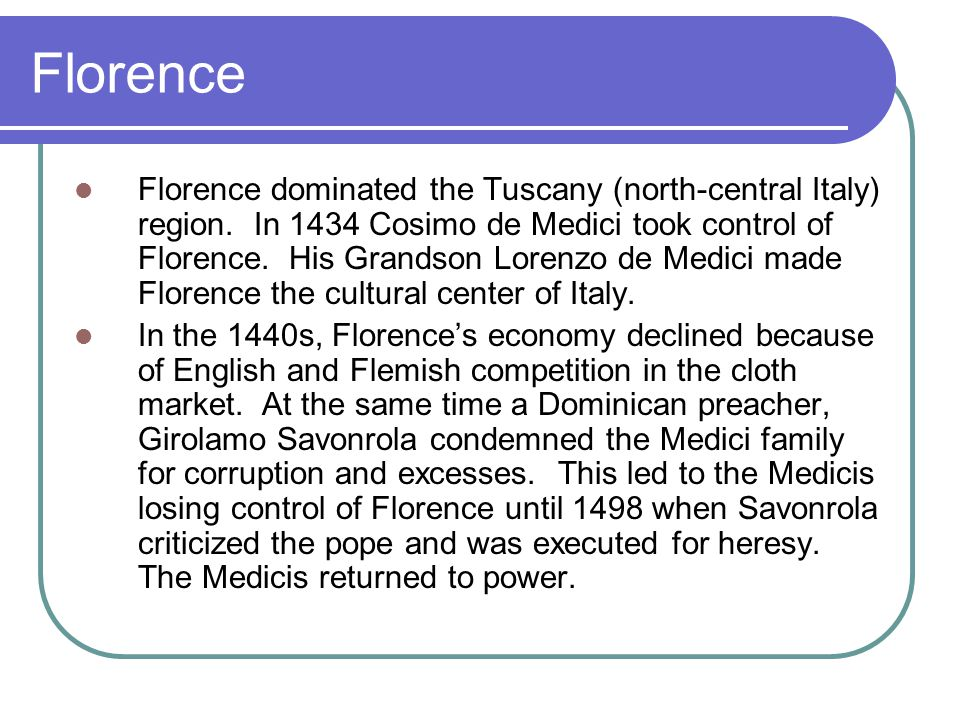 Foreign influences in Italy 1494 - France's Charles VIII led 30,000 men into Italy occupying Naples.