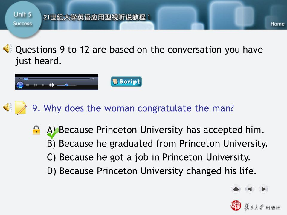 Q9 A) Because Princeton University has accepted him. B) Because he graduated from Princeton University. C) Because he got a job in Princeton Universit