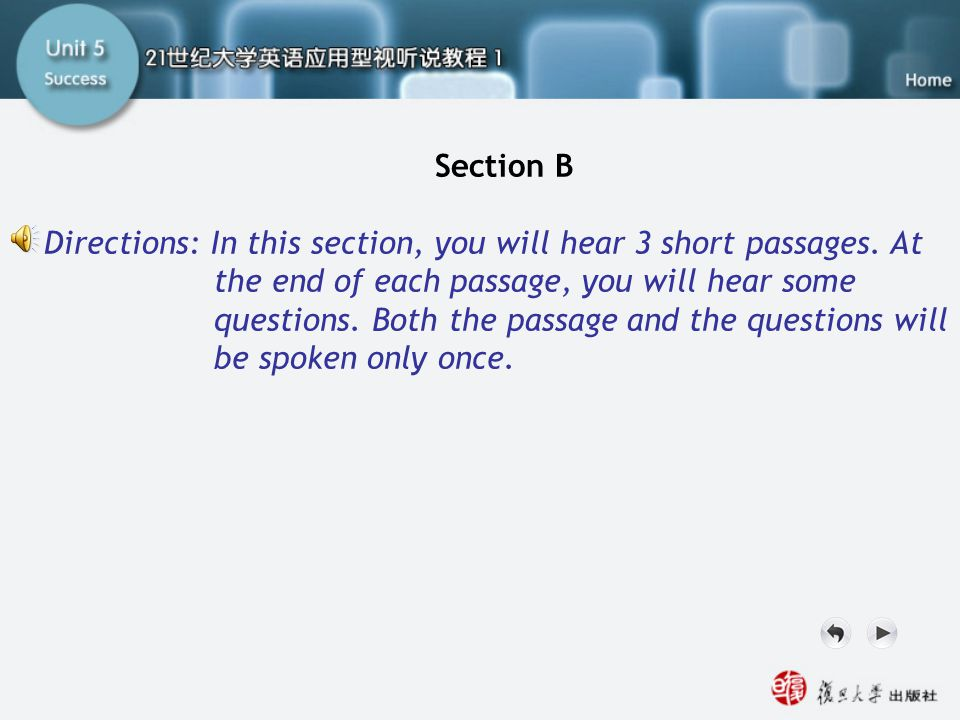 SB Section B Directions: In this section, you will hear 3 short passages. At the end of each passage, you will hear some questions. Both the passage a