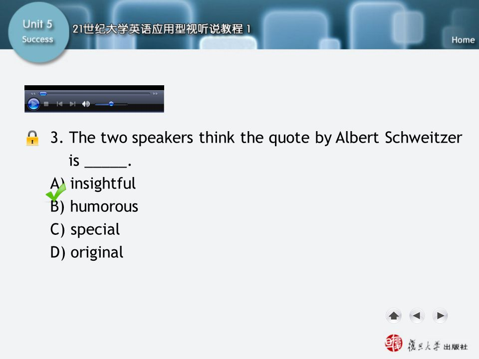 SB-Task Two3 3. The two speakers think the quote by Albert Schweitzer is _____. A) insightful B) humorous C) special D) original