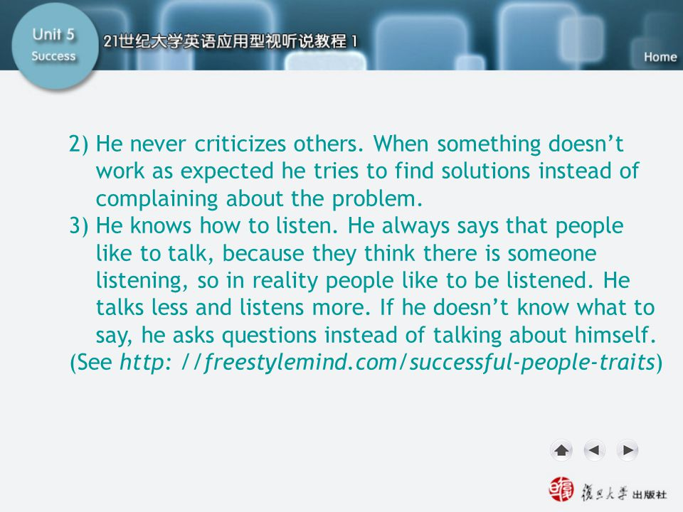 Getting Ready2.2 2) He never criticizes others. When something doesn't work as expected he tries to find solutions instead of complaining about the pr