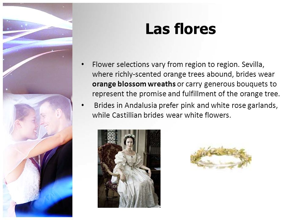 Las flores Flower selections vary from region to region.